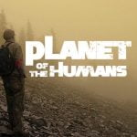 "De văzut! ""Planet of the Humans'', un nou documentar excelent produs de Michael Moore"